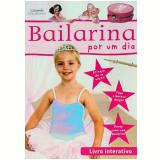 Bailarina por um Dia - Dawn Sirett