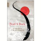 A Grande Travessia - Pearl S. Buck