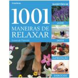 1001 Maneiras de Relaxar - Susannah Marriott