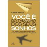 Você É do Tamanho dos Seus Sonhos - César Souza