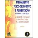 Treinamento Físico-Desportivo e Alimentação da Infância à Idade Adulta - A. SaÍnz GutiÉrrez, Castillo GarzÓn, M. Delgado FernÁndez