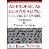 As Profecias do Apocalipse e o Livro de Daniel - Isaac Newton