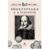 Shakespeare e a Economia - Gustavo Franco, Henry W. Farnam