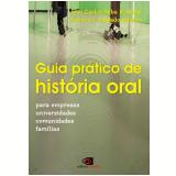 Guia Prático de História Oral - José Carlos Sebe B. Meihy, Suzana L. Salgado Ribeiro
