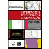 Interfaces e Tendências da Comunicação no Contexto das Organizações - Ivone de Lourdes Oliveira, Ana Thereza Nogueira Soares