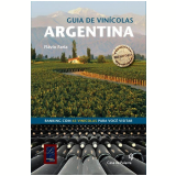 Guia de Vinícolas Argentina  - Flávio Faria