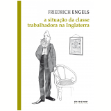 A situação da classe trabalhadora na Inglaterra (Ebook) - B. A. Schumann