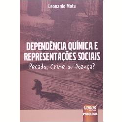 Livros - Dependencia Quimica E Representaçoes Sociais - Leonardo Mota - 9788536223582
