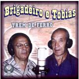 Brigadeiro & Tobias - Trem De Ferro (CD) - Brigadeiro & Tobias
