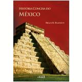 História Concisa Do México - Brian R. Hamnett