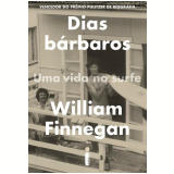 Dias Bárbaros - William Finnegan