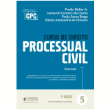 Curso de Direito Processual Civil (Vol. 5) - Leonardo Carneiro Da Cunha, Paula Sarno Braga, Fredie Didier Jr ...