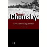 Rumo a uma Nova Guerra Fria - Noam Chomsky