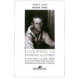Elogiemos os Homens Ilustres - James Agee, Walker Evans