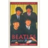 Beatles por Eles Mesmos - Luiz Antonio da Silva