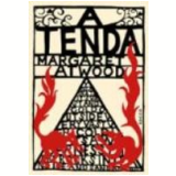 A Tenda - Margaret Atwood