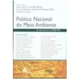 Política Nacional do Meio Ambiente 25 Anos da Lei N. 6.938/1981 - JoÃo Carlos de Carvalho Rocha