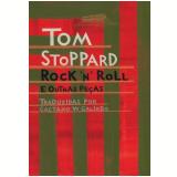 Rock 'n' Roll e Outras Peças - Tom Stoppard
