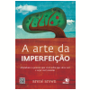 A Arte da Imperfei��o