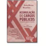 Acumulação De Cargos Públicos - Valerio de Oliveira Mazzuoli