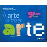 A Arte De Fazer Arte - Tempo - 9� Ano - Ensino Fundamental II - Dulce Goncalves Morbin