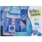 Arte E Habilidade - 5� Ano - Bruna Renata Cantele, Angela Anita Cantele