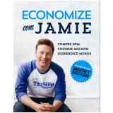 Economize Com Jamie - Jamie Oliver