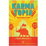 Karmatopia - Uma Viagem A India - Karla Monteiro
