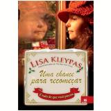 Uma Chance Para Recome�ar � Tudo De Que Voce Precisa - Lisa Kleypas