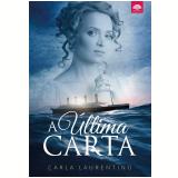 A Última Carta - Carla Laurentino