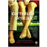 Correndo Descalça - Amy Harmon