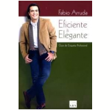 Eficiente e Elegante - Fabio Arruda