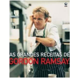 As Grandes Receitas de Gordon Ramsay  - Gordon Ramsay