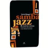 Samba, Jazz e Outras Notas - Lúcio Rangel