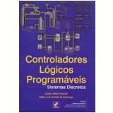 Controladores Lógicos Programáveis - Claiton Moro Franchi, Valter Luís Arlindo de Camargo