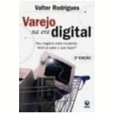 Varejo na Era Digital - Valter Rodrigues