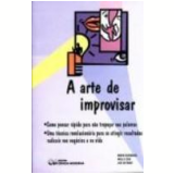 A Arte de Improvisar - Jim Detmar, Mark Bergren, Molly Cox