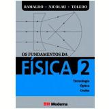 Os Fundamentos da Física - Nicolau Gilberto Ferraro, Paulo AntÔnio de Toledo Soares, Francisco Ramalho Junior
