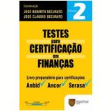 Testes para Certificações em Finanças (Vol.2) - Jose Roberto Securato, José Cláudio Securato