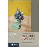 Conversas com Francis Bacon - Franck Maubert
