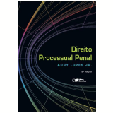 Direito Processual Penal - Aury Lopes Jr.