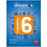 Universos Matemática 6 - Ensino Fundamental II - 6º Ano -