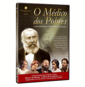 O Médico Dos Pobres - A Vida Redentora De Bezerra De Menezes (DVD)