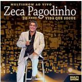 Zeca Pagodinho - Multishow Ao Vivo - 30 Anos Vida Que Segue (CD) - Zeca Pagodinho