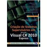 Criaçao De Sistemas Supervisorios Em Microsoft - Carlos Eduardo Sandrini Luz