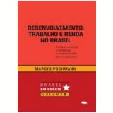 Desenvolvimento, Trabalho e Renda no Brasil (Ebook) - Marcio Pochmann