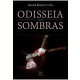 Odisseia nas Sombras (Ebook) - Andr� Bozzeto Jr.