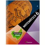 Arariba Plus - Matematica - Ensino Fundamental Ii - 6º Ano - Editora Moderna