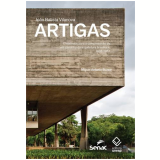 Jo�o Batista Vilanova Artigas - Miguel Antonio Buzzar
