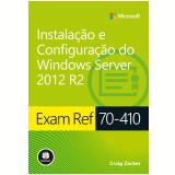 Instalação E Configuração Do Windows Server 2012 R2 - Craig Zacker